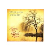 Kevin Burke And Cal Scott - Across The Black River