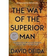 The Way of the Superior Man: A Spiritual Guide to Mastering the Challenges of Women, Work, and Sexual Desire (20th Anniversary Edition), Paperback