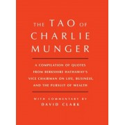Tao of Charlie Munger: A Compilation of Quotes from Berkshire Hathaway's Vice Chairman on Life, Business, and the Pursuit of Wealth with Comm, Hardcover