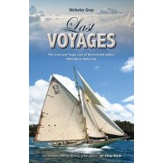 Last Voyages. The Lives and Tragic Loss of Remarkable Sailors Who Never Returned, Paperback/Nicholas Gray