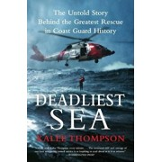 Deadliest Sea: The Untold Story Behind the Greatest Rescue in Coast Guard History, Paperback/Kalee Thompson