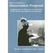 How to Prepare a Dissertation Proposal: Suggestions for Students in Education and the Social and Behavioral Sciences, Paperback/David R. Krathwohl