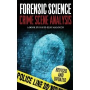 Forensic Science: Crime Scene Analysis, Paperback