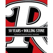50 Years of Rolling Stone: The Music, Politics and People That Shaped Our Culture, Hardcover