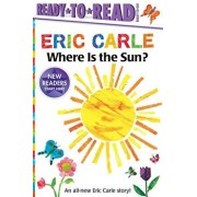 Where Is the Sun?, Hardcover/Eric Carle