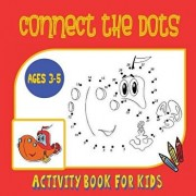 Connect the Dots Activity Book for Kids Ages 3 to 5: Trace Then Color! a Combination Dot to Dot Activity Book and Coloring Book for Preschoolers and K, Paperback/Journal Jungle Publishing