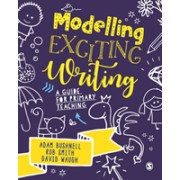 Modelling Exciting Writing - A guide for primary teaching (Bushnell Adam)(Paperback / softback) (9781526449337)