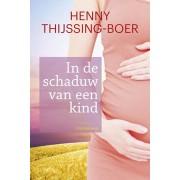 Henny Thijssing-Boer In de schaduw van een kind