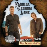 Video Delta Florida Georgia Line - Here's To The Good Times This Is How We Roll - CD