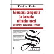Literatura comparata la turnanta ultimului secol/Voia Vasile