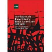 Castillo Gimeno, José Luis / García Ybarra, Pedro Luis Introducción a la termodinámica estadística mediante problemas