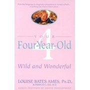 Your Four-Year-Old: Wild and Wonderful, Paperback