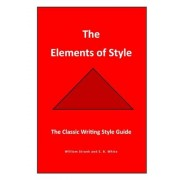 The Elements of Style: The Classic Writing Style Guide, Paperback