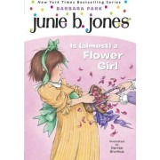 Junie B. Jones is Almost a Flower Girl