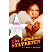 The Fabulous Sylvester: The Legend, the Music, the Seventies in San Francisco, Paperback