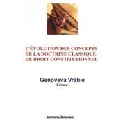 L'evolution des concepts de la doctrine classique de droit constitutionnel/Genoveva Vrabie