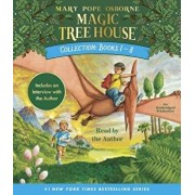 Magic Tree House Collection: Books 1-8: Dinosaurs Before Dark, the Knight at Dawn, Mummies in the Morning, Pirates Past Noon, Night of the Ninjas, Aft/Mary Pope Osborne