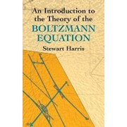 An Introduction to the Theory of the Boltzmann Equation, Paperback/Stewart Harris