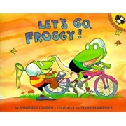 Let's Go, Froggy!, Paperback/Jonathan London