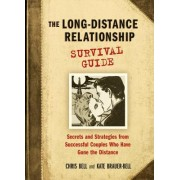 Long-Distance Relationship Survival Guide: Secrets and Strategies from Successful Couples Who Have Gone the Distance
