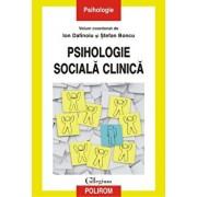Psihologie sociala clinica/Ion Dafinoiu, Stefan Boncu