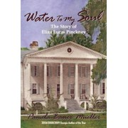 Water to My Soul: The Story of Eliza Lucas Pinckney, Paperback