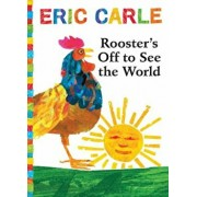 Rooster's Off to See the World 'With Audio CD', Paperback/Eric Carle
