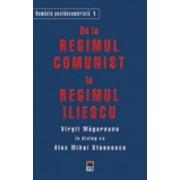 De la regimul comunist la Regimul Iliescu.