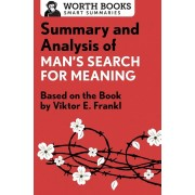Summary and Analysis of Man's Search for Meaning: Based on the Book by Victor E. Frankl, Paperback