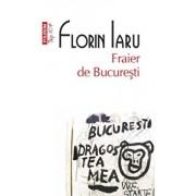 Fraier de Bucuresti (Top 10+)/Florin Iaru