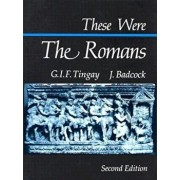 These Were the Romans, Paperback/Graham Tingay