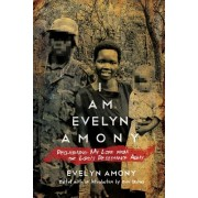 I Am Evelyn Amony: Reclaiming My Life from the Lord's Resistance Army
