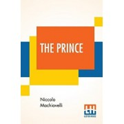 The Prince: Translated Out Of Italian Into English By Edward Dacres With Some Animadversions Noting And Taxing His Errors, Paperback/Niccolo Machiavelli