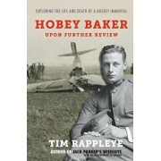 Hobey Baker: Upon Further Review: Exploring the Life and Death of a Hockey Immortal, Paperback/Tim Rappleye