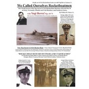 We Called Ourselves Rocketboatmen: The Untold Stories of the Top-Secret Lcs(s) Rocket Boat Missions of World War II at Sicily, Normandy (Omaha and Uta, Paperback/William Howard Palmer Jr