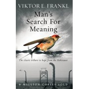 Man's Search for Meaning/Viktor E. Frankl