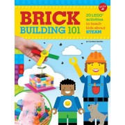 Brick Building 101: 20 Lego Activities to Teach Kids about STEAM, Paperback