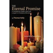 The Eternal Promise: A Contemporary Quaker Classic and a Sequel to a Testament of Devotion, Paperback/Thomas R. Kelly