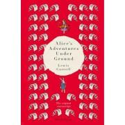 Alice's Adventures Under Ground - The Original Manuscript (Carroll Lewis)(Cartonat) (9780712352437)