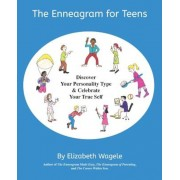 The Enneagram for Teens: Discover Your Personality Type and Celebrate Your True Self, Paperback