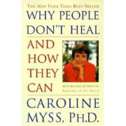 Why People Don't Heal and How They Can, Paperback