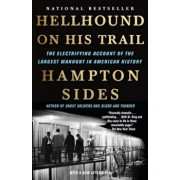 Hellhound on His Trail: The Electrifying Account of the Largest Manhunt in American History, Paperback/Hampton Sides
