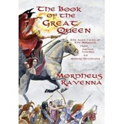 The Book of the Great Queen, Paperback/Morpheus Ravenna