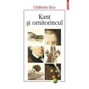 Kant si ornitorincul. Editia a III-a/Umberto Eco