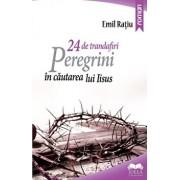 24 de trandafiri. Peregrini in cautarea lui Iisus/Emil Ratiu