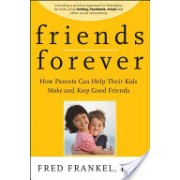 Friends Forever - How Parents Can Help Their Kids Make and Keep Good Friends (Frankel Fred D.)(Paperback) (9780470624500)