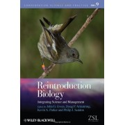 Reintroduction Biology: Integrating Science and ...