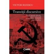 TRAZITII DISCURSIVE. Despre agende culturale, istorie intelectuala si onorabilitate ideologica dupa comunism