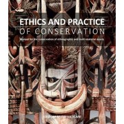 Ethics and Practice of Conservation. Manual for the conservation of ethnographic and multi-material assets, Paperback/Mathilde De Bonis