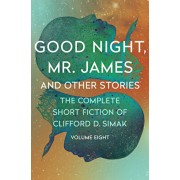 Good Night, Mr. James: And Other Stories, Paperback/Clifford D. Simak